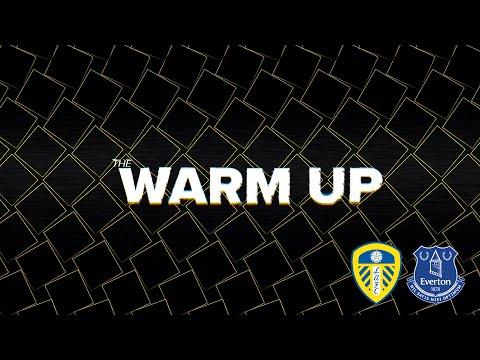 Warming up |  Saturday show |  Leeds United v Everton |  Premier league