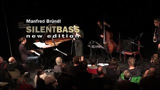 SILENT BASS new edtion -- Manfred Bruendl