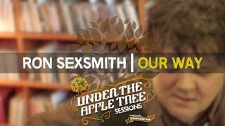Ron Sexsmith - 'Our Way' | UNDER THE APPLE TREE