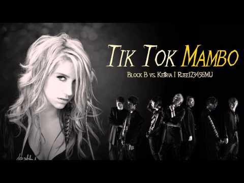 Block B - Tik Tok Mambo (MashUp)