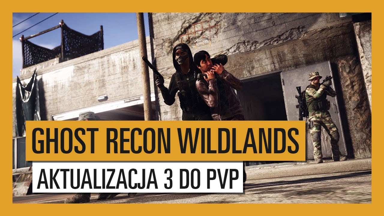 GHOST RECON WILDLANDS: Aktualizacja 3 do PVP- Extended Ops
