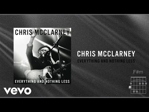 Chris McClarney - Everything And Nothing Less (Live/Lyrics And Chords)