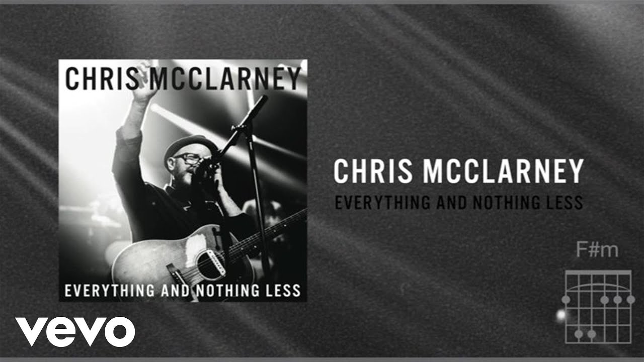 chris-mcclarney-everything-and-nothing-less-live-lyrics-and-chords-chrismcclarneyvevo
