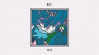 BLT. - Volta