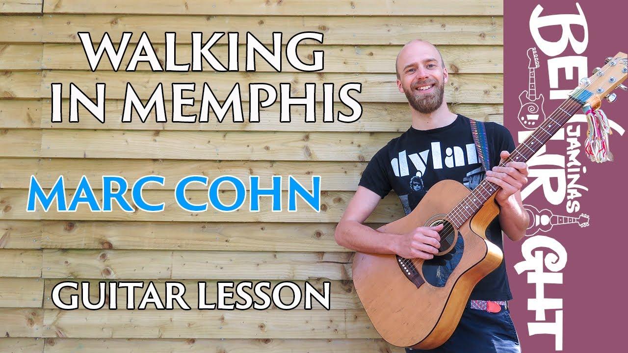 Walking In Memphis Marc Cohn Guitar Lesson Sl25 Youtube