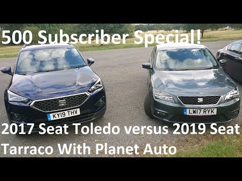 500 Subscriber Seat Special: 2017 Toledo Vs 2019 Tarraco With Planet Auto - Lloyd Vehicle Consulting