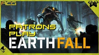EarthFall Karak and Patrons Try to Save the World...And FAIL! Patron Play Fixed And Working