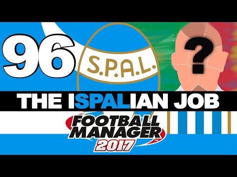 THE ISPALIAN JOB | PART 96 | HERBS AND .... | FOOTBALL MANAGER 2017