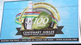 Centenary Jubilee of Jama'at Ahmadiyya Mauritius (1915 - 2015 )