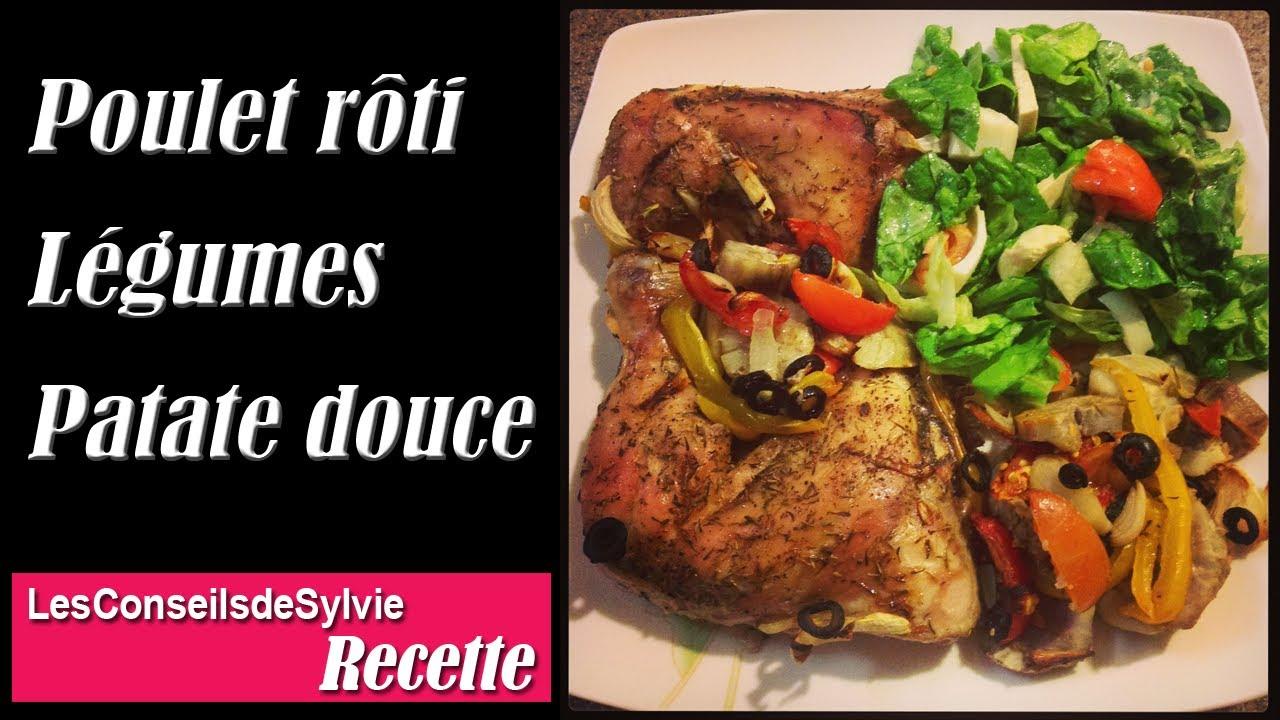Ep 55 recette poulet r ti au four avec ses l gumes et patate douce r quilibrage youtube - Recette poulet patate douce ...