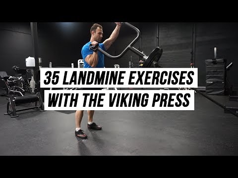 35 Landmine Exercises with the Viking Press Attachment