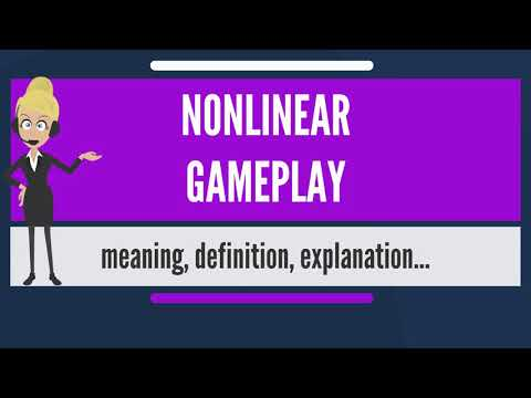 What is NONLINEAR GAMEPLAY? What does NONLINEAR GAMEPLAY mean? NONLINEAR GAMEPLAY meaning