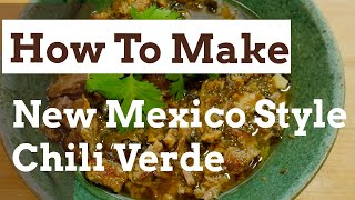 How to Make New Mexico Style Chili Verde!!!