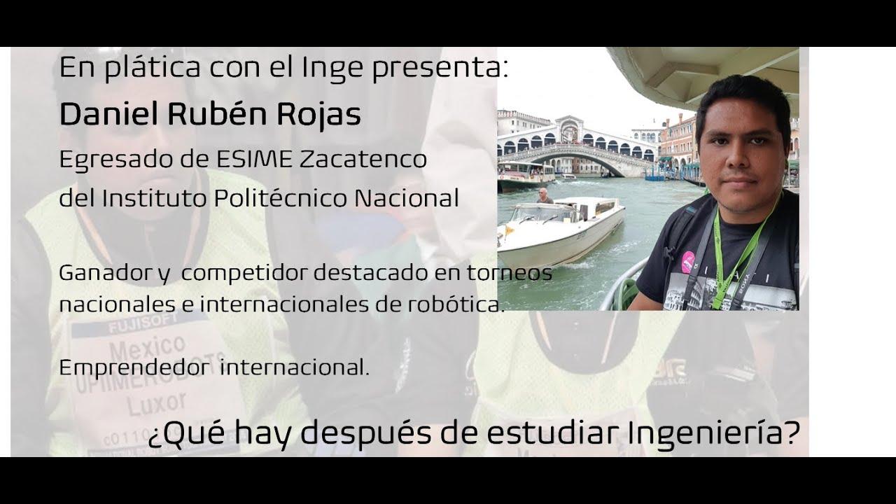 En plática con el Inge presenta: Daniel Rubén Rojas