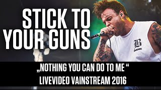 Stick to your Guns | Nothing you can do to me | Official Livevideo Vainstream 2016