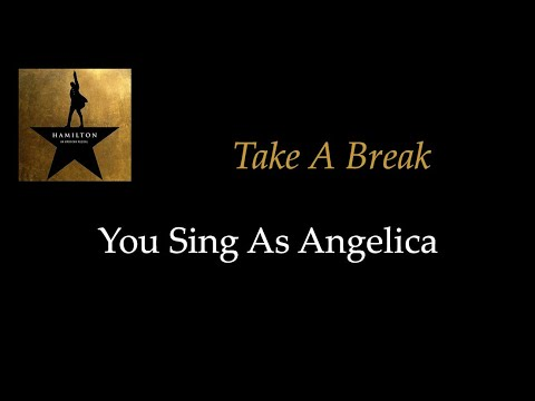 Hamilton - Take A Break - Karaoke/Sing With Me: You Sing Angelica