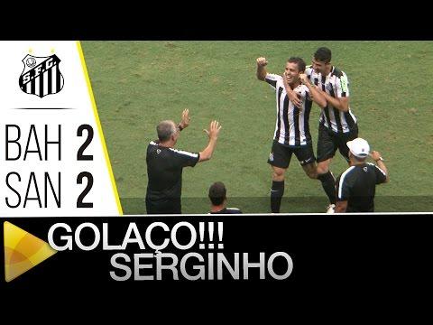 Bahia 2 x 2 Santos | GOLAÇO DO SERGINHO | Amistoso (23/01/16)