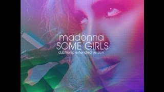 Madonna - Some Girls (Dubtronic Extended Version)