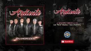 Ardiente - Maldito Miedo ( Audio Oficial )