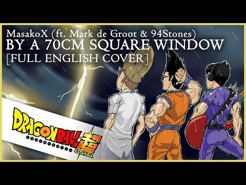 DRAGON BALL SUPER ENDING 10 [FULL ENGLISH COVER] (w/ Mark de Groot + 94Stones)