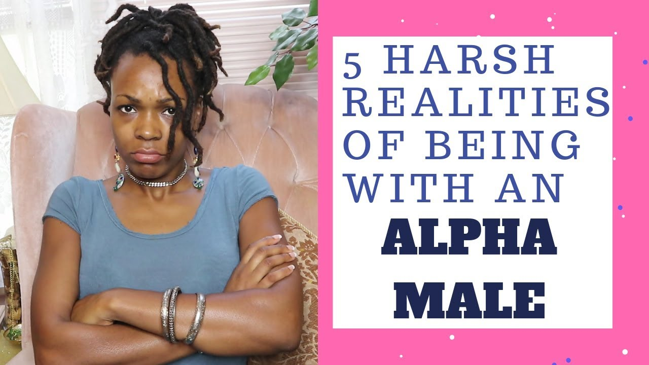 5 Harsh Realities of Being With an Alpha Male