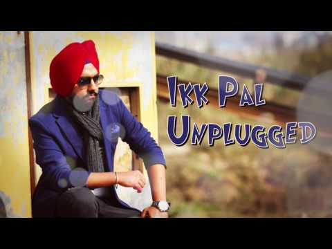 Ikk Pal Unplugged | Official Audio Song | Ammy Virk | Jattizm | New Punjabi Songs 2016
