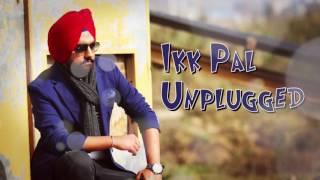 ikk pal unplugged   official audio song   ammy virk   jattizm   new punjabi songs 2016