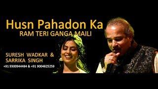 Husn Pahadon Ka | Suresh Wadkar & Sarrika Singh Live | Ram Teri Ganga Maili |