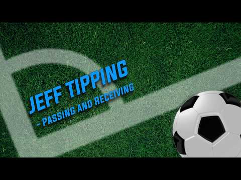 Jeff Tipping:  Passing and Receiving