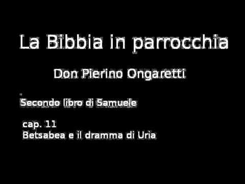2Samuele (D2) - Betsabea e il dramma di Uria