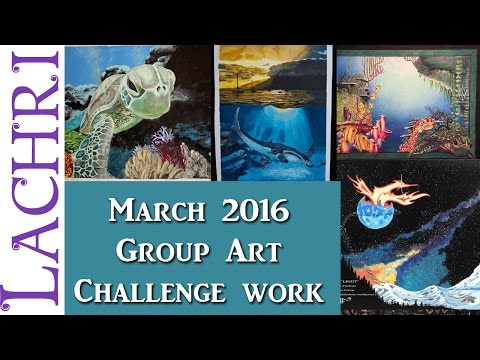 Your March 2016 Group Art Challenge work w/ Lachri