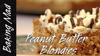 Baking Mad Monday: Peanut Butter Blondies