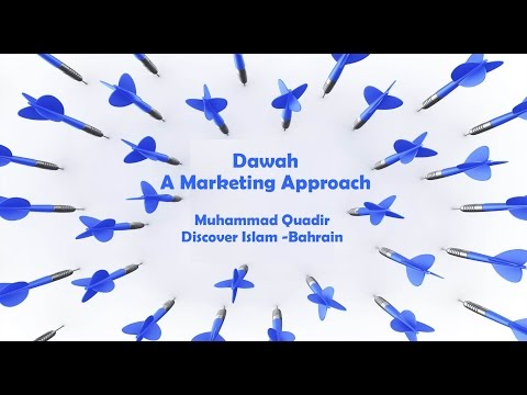 Dawah -A Marketing Approach by Muhammad Quadir Full session