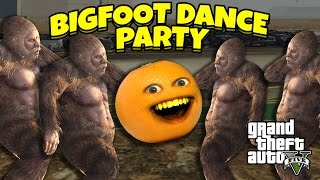 Annoying Orange - GTA V: Bigfoot Dance Party!
