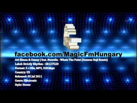Avi Elman & Danny J feat. Nuwella - What's The Point (Seamus Haji Remix) [MagicFM Promo]