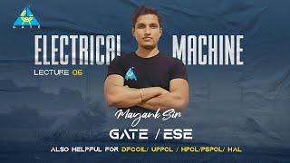 #06 Construction of DC MACHINES|  Electrical Machine By Mayank Sir | GATE/ESE