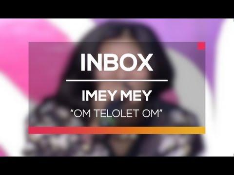 Imey Mey - Om Telolet Om (Live on Inbox)