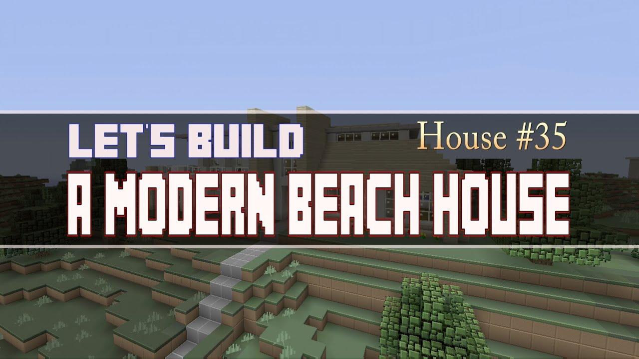 Let 39 s build a modern beach house part 1 house 35 youtube for Lets build modern house 7