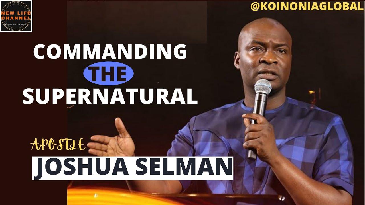 Download COMMANDING THE SUPERNATURAL    APOSTLE JOSHUA SELMAN