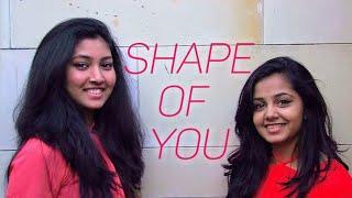 Ed Sheeran - Shape Of You by Anushka Gosavi & Titas Chatterjee.
