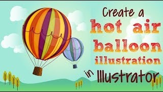Illustrator - Draw a hot air balloon