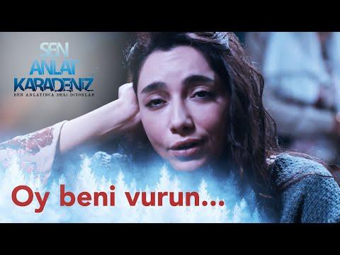 Oy beni vurun vurun - Öykü Gürman - Sen Anlat Karadeniz 4. Bölüm
