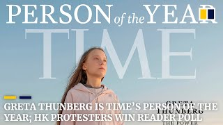 Greta Thunberg is Time's Person of the Year; Hong Kong protesters win reader poll