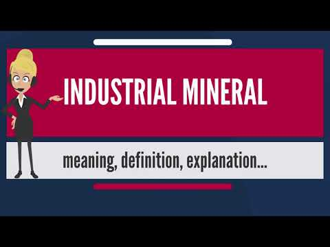 What Is INDUSTRIAL MINERAL? What Does INDUSTRIAL MINERAL Mean? INDUSTRIAL MINERAL Meaning