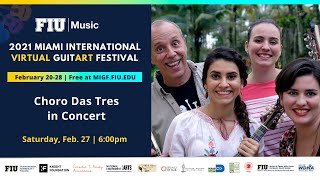 2021 MIGF Concert: Choro Das Três