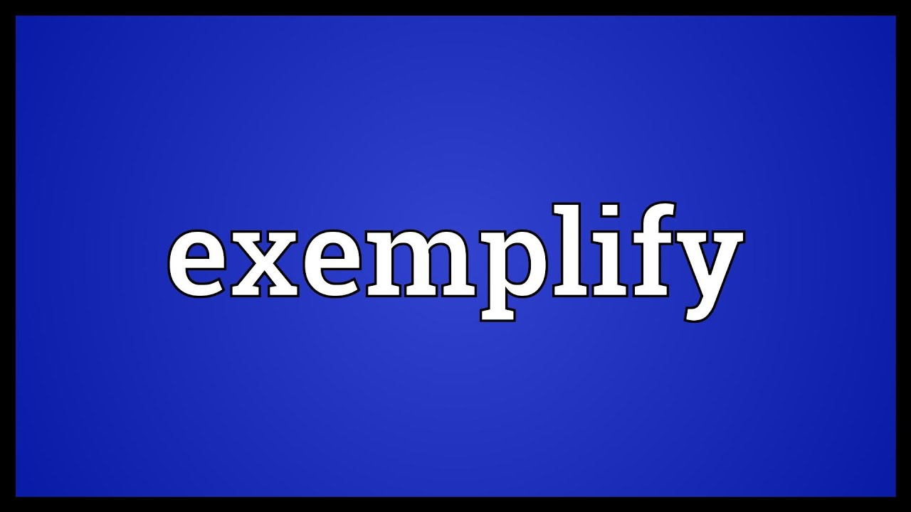 Amazing Exemplify Meaning