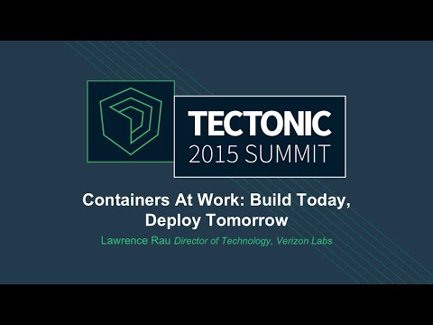 Containers At Work: Build Today, Deploy Tomorrow
