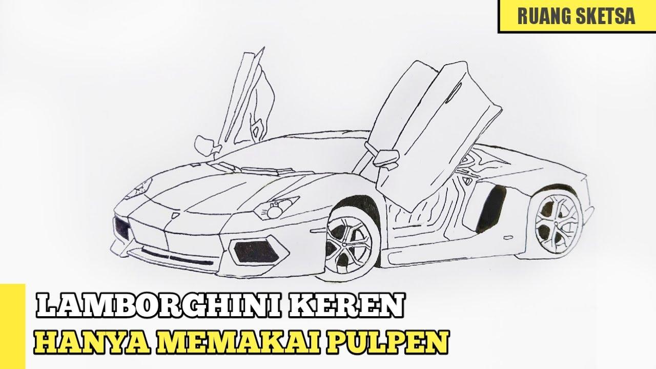 Cara Menggambar Mobil Menggambar Lamborghini Keren Hanya Memakai Pulpen Youtube