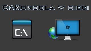 Konsola w sieci - polecenia CMD Windows do zarządzania połączeniami sieciowymi