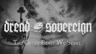 Dread Sovereign – The Great Beast We Serve (OFFICIAL VIDEO)